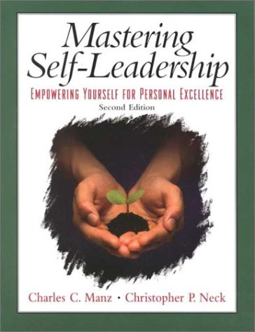 9780130110879: Mastering Self Leadership: Empowering Yourself for Personal Excellence (2nd Edition)