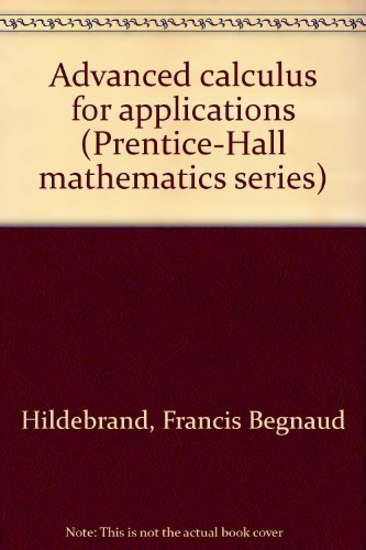 9780130111715: Advanced calculus for applications (Prentice-Hall mathematics series)