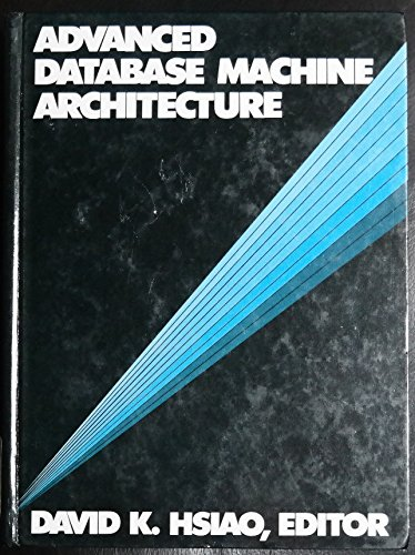 9780130112620: Advanced Database Machine Architecture