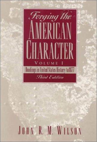 Forging the American Character, Volume I: Readings: John R.M. Wilson