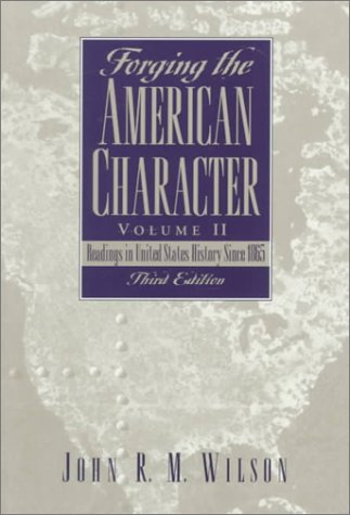 9780130112842: Forging the American Character, Volume II: Readings in United States History Since 1865 (3rd Edition)