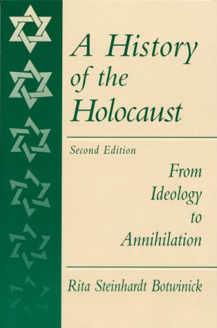 9780130112859: A History of the Holocaust: From Ideology to Annihilation (2nd Edition)