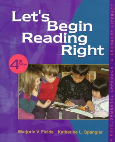 9780130112910: Let's Begin Reading Right: A Developmental Approach to Emergent Literacy (4th Edition)