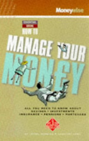 9780130115096: How to Manage Your Money 1999 (Moneywise Guides)