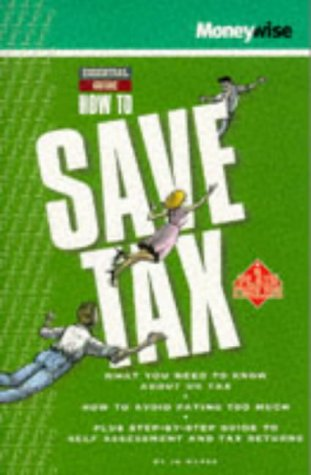 9780130115126: How to Save Tax (Moneywise Guides)