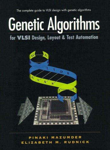 9780130115669: Genetic Algorithms for VLSI Design, Layout and Test Automation