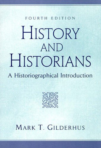 9780130115829: History and Historians: A Historiographical Introduction