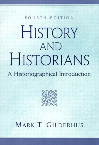 9780130115829: History and Historians: A Historiographical Introduction (4th Edition)