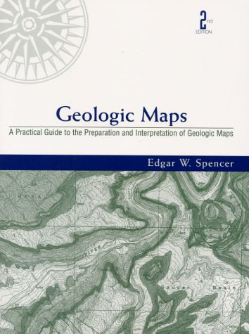 9780130115836: Geologic Maps: A Practical Guide to the Preparation and Interpretation of Geologic Maps (2nd Edition)