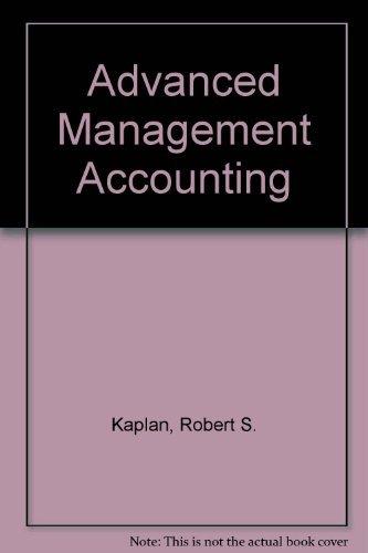 ADVANCED MANAGEMENT ACCOUNTING: ROBERT S. KAPLAN,