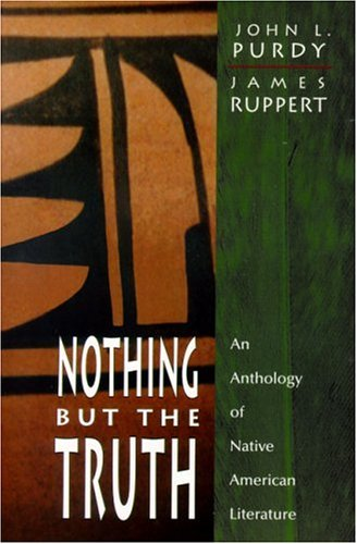 9780130116420: Nothing But the Truth: An Anthology of Native American Literature