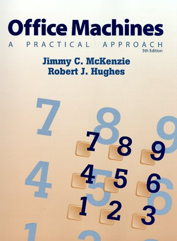 9780130116437: Office Machines: A Practical Approach (5th Edition)