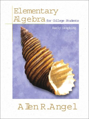 Elementary Algebra for College Students: Early Graphing: Angel, Allen R.