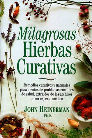 Milagrosas Hierbas Curativas (Spanish Edition) (9780130116529) by Heinerman, John