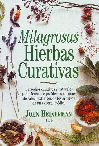9780130116536: Milagrosas Hierbas Curativas (Spanish Edition)