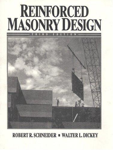 Reinforced Masonry Design (3rd Edition): Schneider, Robert R.; Dickey, Walter L.