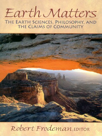 9780130119964: Earth Matters: The Earth Sciences, Philosophy, and the Claims of Community