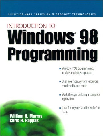 Introduction to Windows '98 Programming (9780130122025) by William H. Murray; Chris H. Pappas