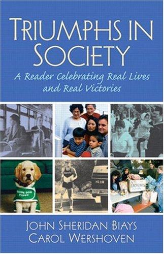 Triumphs in Society: A Reader Celebrating Real: John Sheridan Biays,