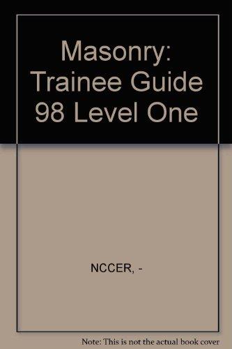 Masonry: Trainee Guide 98 Level One: NCCER