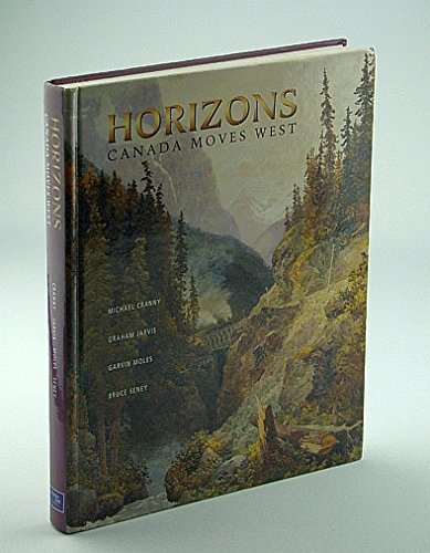 9780130123671: Horizons: Canada Moves West
