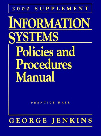 9780130124197: Information Systems: Policies and Procedures Manual: 2000 Supplement (Information Systems Policies & Procedures Manual Supplement, 2000)