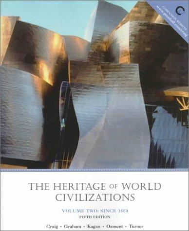The Heritage of World Civilizations, Volume II: Albert M. Craig,