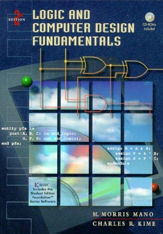 Logic and Computer Design Fundamentals: M. Morris Mano; Charles R. Kime
