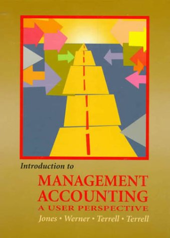 9780130125538: Introduction to Management Accounting: A User Perspective