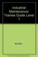 9780130125798: Industrial Maintanance Level 1: Trainee Guide