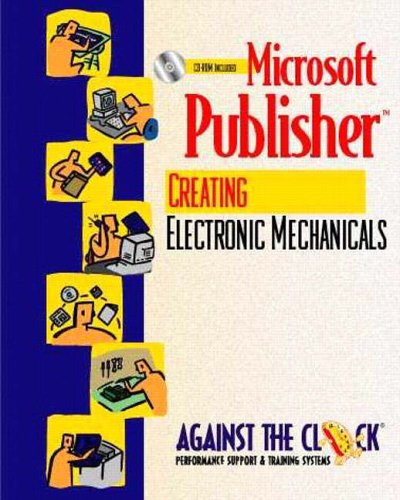 9780130126306: Microsoft Publisher 2000: Creating Electronic Mechanicals (Against the Clock Series)