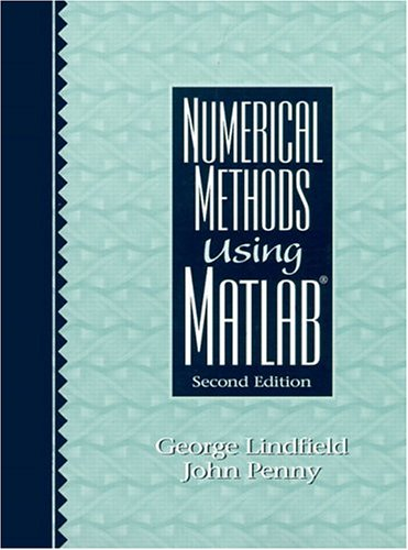 Numerical Methods Using MATLAB (2nd Edition): George Lindfield; John Penny