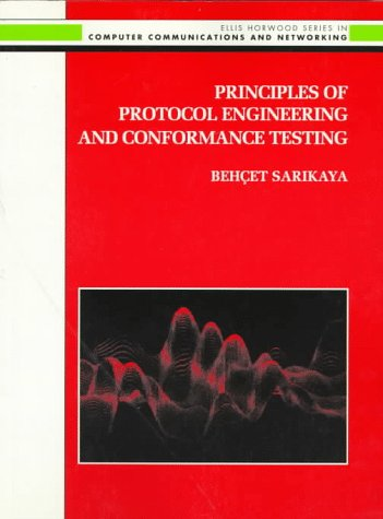 9780130126429: Principles of Protocol Engineering and Conformance Testing (Ellis Horwood Series in Computer Communications and Networking)