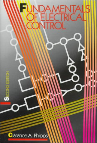 9780130126993: Fundamentals of Electrical Control (2nd Edition)