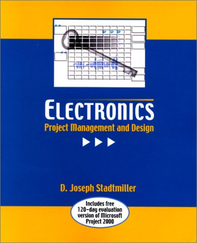 9780130127297: Electronics: Project Management and Design (With CD-ROM)
