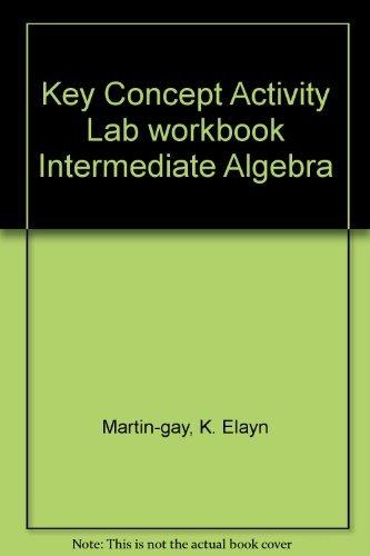 Key Concept Activity Lab Workbook for Intermediate: K. Elayn Martin-gay