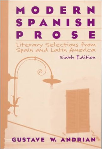 Modern Spanish Prose: Literary Selections from Spain: Gustave W. Andrian