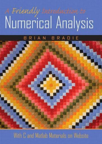 A Friendly Introduction to Numerical Analysis.: Bradie, Brian