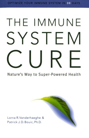 9780130130747: The Immune System Cure: Optimize Your Immune System in 30 Days-The Natural Way!