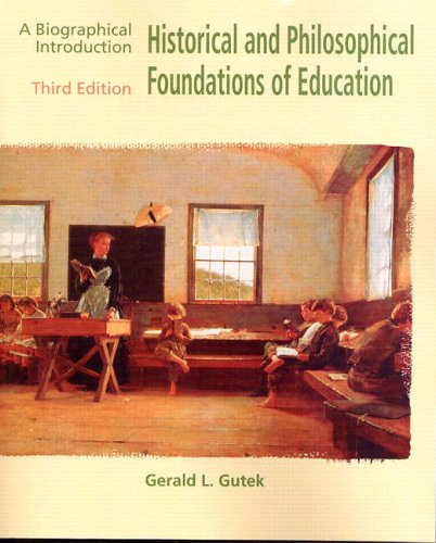 9780130131416: Historical and Philosophical Foundations of Education: A Biographical Introduction (3rd Edition)