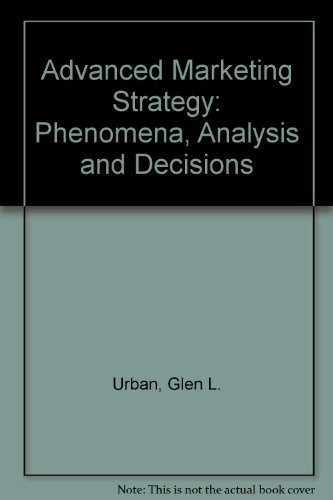9780130132932: Advanced Marketing Strategy: Phenomena, Analysis and Decisions