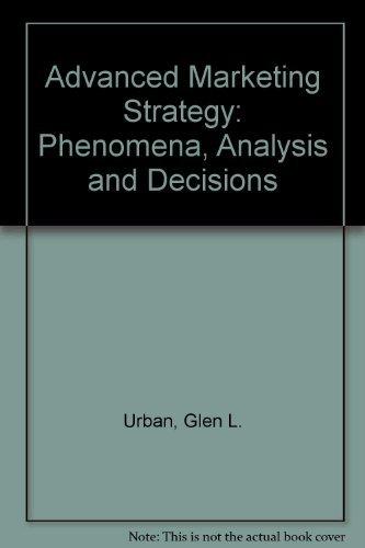 9780130132932: Advanced Marketing Strategy: Phenomena, Analysis and Decisions