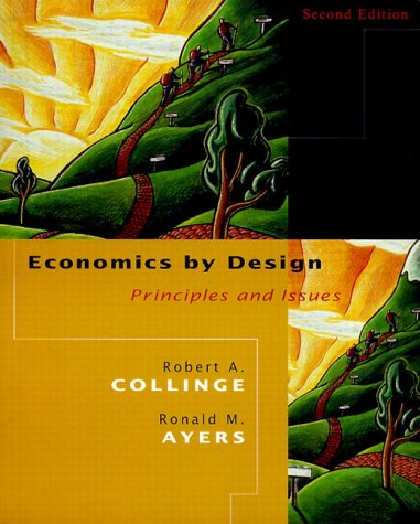 9780130132987: Economics by Design: Principles and Issues (2nd Edition)