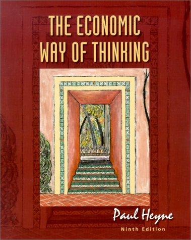 The Economic Way of Thinking (9th Edition): Paul Heyne
