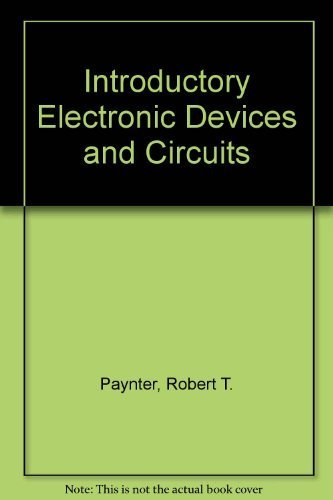 Paynter's Introductory Electronic Devices and Circuits: Robert T. Paynter,