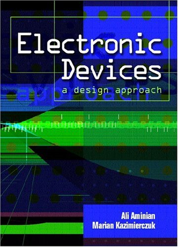 Electronic Devices: A Design Approach: Ali Aminian, Marian