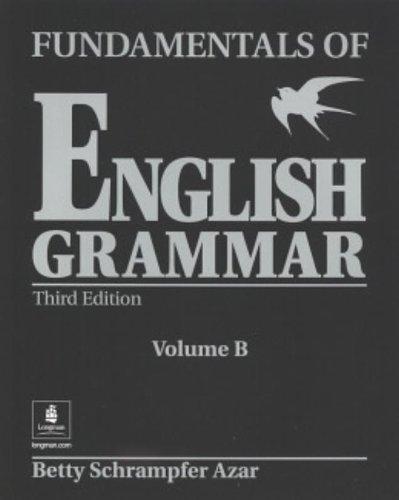 9780130136527: Fundamentals of English Grammar B (Without Answer Key): Student Book B (Without Answer Key) (Azar English Grammar)