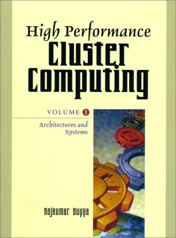 9780130137845: High Performance Cluster Computing: High Performance Cluster Computing Architectures and Systems Volume 1: v. 1