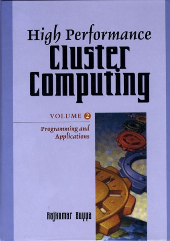 9780130137852: High Performance Cluster Computing: Programming and Application Issues v. 2