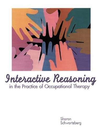 9780130138262: Interactive Reasoning in the Practice of Occupational Therapy